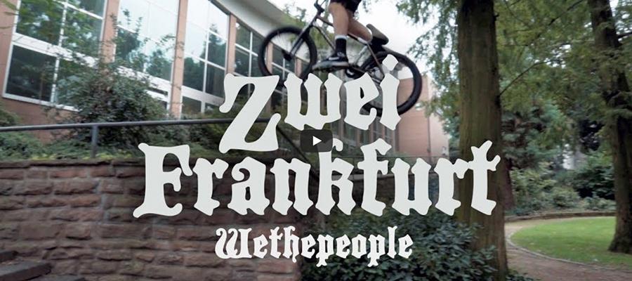 WETHEPEOPLEライダーJordan GodwinとMike Curleyがドイツの5第都市フランクフルトをライディング