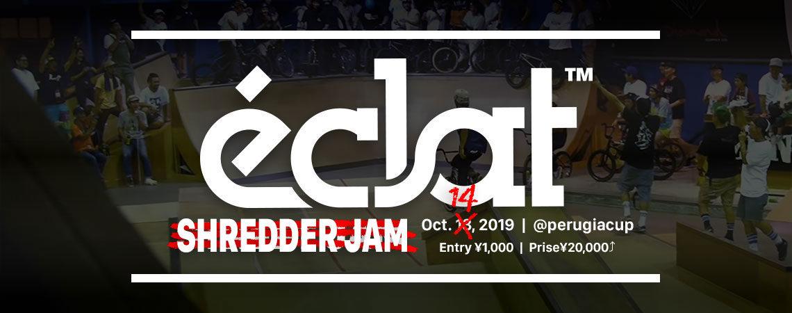 【10/14(月・祝)へ延期】今週末のPERUGIA CUP 2019でECLAT presents ストリートジャム SHREDDER JAMも開催!!